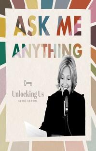 پادکست Brené on Ask Me Anything, Part 1  of 2